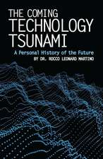 The Coming Technology Tsunami: A Personal History of the Future