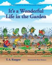 It's a Wonderul Life in the Garden