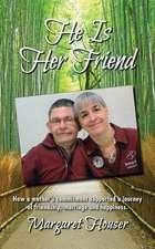 He Is Her Friend
