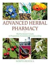 Medicinal Plant Pharmacy: A Guide to Herbal Preparation, Formulary, and Compounding