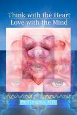 Think with the Heart - Love with the Mind