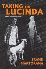 Taking on Lucinda: A Kent Stephenson Thriller