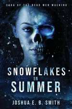 Saga of the Dead Men Walking - Snowflakes in Summer
