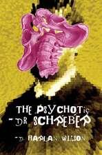 The Psychotic Dr. Schreber