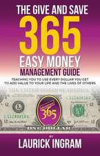 Give and Save 365 Easy Money Management Guide