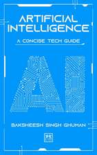 Artificial Intelligence: A Concise Tech Guide