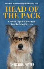 Head of the Pack: Chester Gigolo's Advanced Dog Training Secrets