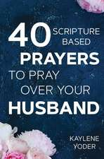 40 Scripture-based Prayers to Pray Over Your Husband