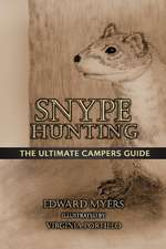 Snype Hunting: The Ultimate Campers Guide