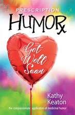 Prescription Humor: The Compassionate Application of Medicinal Humor