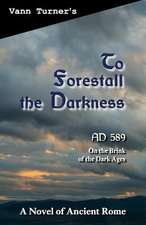 To Forestall the Darkness
