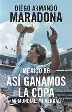 Mexico 86: Asi Ganamos La Copa
