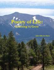 Poetry of Life:  Learning to Grow