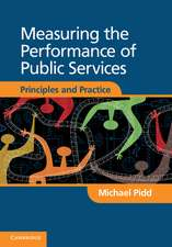 Measuring the Performance of Public Services: Principles and Practice