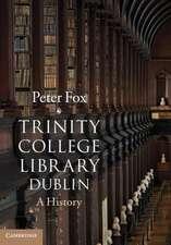 Trinity College Library Dublin: A History