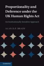 Proportionality and Deference under the UK Human Rights Act: An Institutionally Sensitive Approach