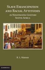 Slave Emancipation and Racial Attitudes in Nineteenth-Century South Africa