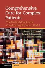 Comprehensive Care for Complex Patients: The Medical-Psychiatric Coordinating Physician Model