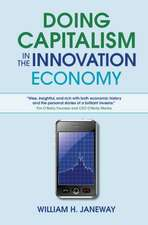 Doing Capitalism in the Innovation Economy  : Markets, Speculation and the State