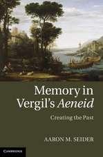 Memory in Vergil's Aeneid: Creating the Past