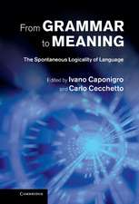 From Grammar to Meaning: The Spontaneous Logicality of Language