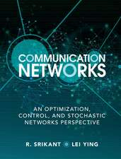 Communication Networks: An Optimization, Control, and Stochastic Networks Perspective