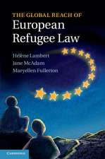 The Global Reach of European Refugee Law