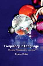 Frequency in Language: Memory, Attention and Learning