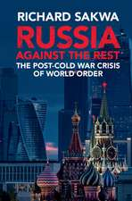 Russia Against the Rest  : The Post-Cold War Crisis of World Order