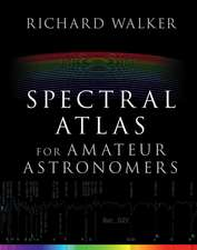 Spectral Atlas for Amateur Astronomers  : A Guide to the Spectra of Astronomical Objects and Terrestrial Light Sources