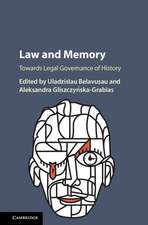 Law and Memory  : Towards Legal Governance of History
