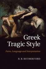 Greek Tragic Style: Form, Language and Interpretation