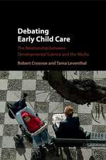 Debating Early Child Care: The Relationship between Developmental Science and the Media