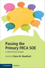 Passing the Primary FRCA SOE: A Practical Guide