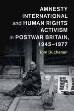 Amnesty International and Human Rights Activism in Postwar Britain, 1945–1977