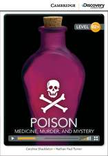 Poison: Medicine, Murder, and Mystery High Intermediate Book with Online Access