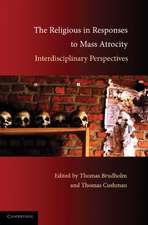 The Religious in Responses to Mass Atrocity: Interdisciplinary Perspectives