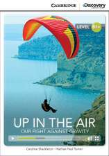 Up in the Air: Our Fight Against Gravity Intermediate Book with Online Access