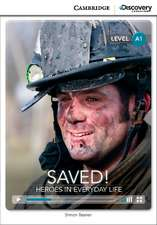 Saved! Heroes in Everyday Life Beginning Book with Online Access
