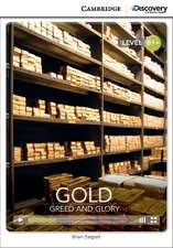 Gold: Greed and Glory Intermediate Book with Online Access