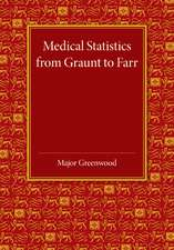 Medical Statistics from Graunt to Farr: The Fitzpatrick Lectures for the Years 1941 and 1943, Delivered at the Royal College of Physicians of London in February 1943