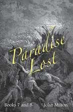 Milton's Paradise Lost: Books VII and VIII