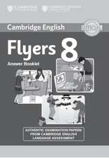Cambridge English Young Learners 8 Flyers Answer Booklet: Authentic Examination Papers from Cambridge English Language Assessment
