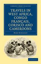 Travels in West Africa, Congo Français, Corisco and Cameroons
