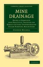 Mine Drainage: Being a Complete and Practical Treatise on Direct-Acting Underground Steam Pumping Machinery