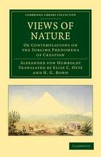Views of Nature: Or Contemplations on the Sublime Phenomena of Creation