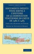Documents inédits pour servir à l'histoire de la domination Vénitienne en Crète de 1380 à 1485: Tirés des archives de Venise
