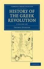History of the Greek Revolution 2 Volume Set