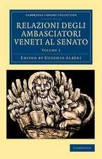 Relazioni degli ambasciatori Veneti al senato: Volume 2