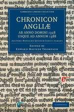 Chronicon Angliæ, ab Anno Domini 1328 usque ad Annum 1388: Auctore Monacho quodam Sancti Albani